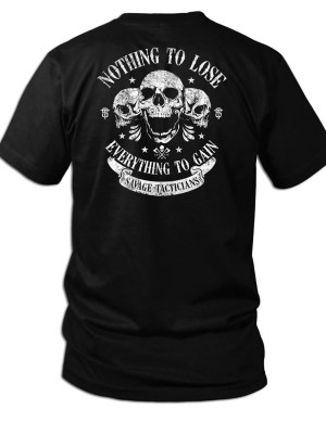Sav-Tac Nothing to Lose T-Shirt